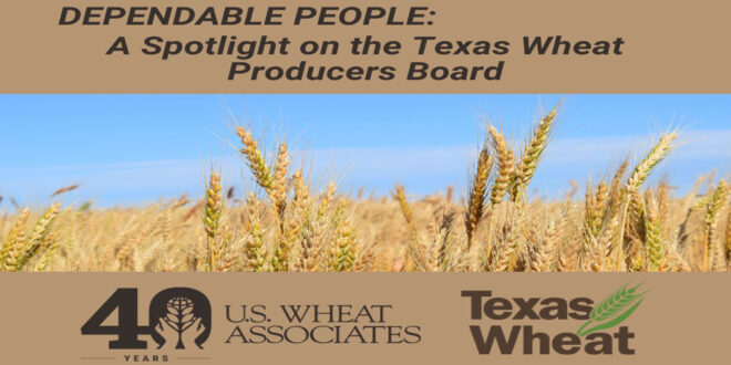 Know the Texas Wheat Producers Board (TWPB) a member of U.S. Wheat Associates